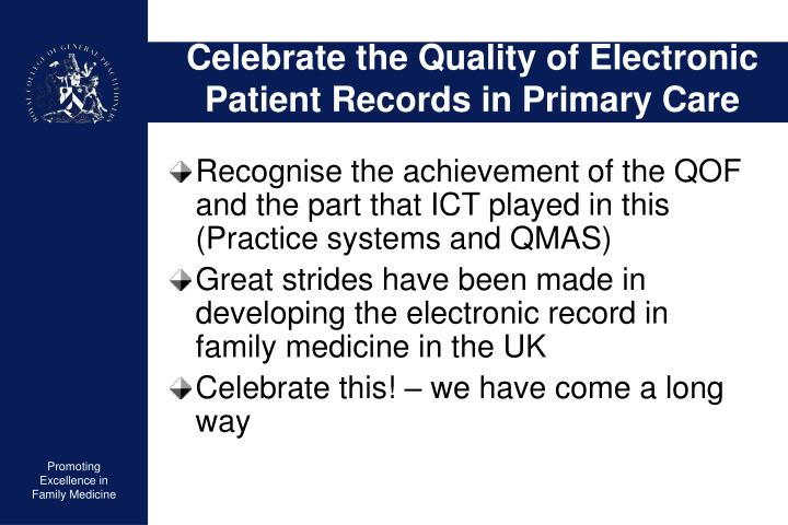 Celebrate the Quality of Electronic Patient Records in Primary Care
