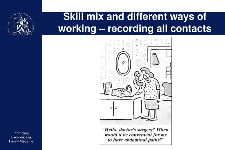 Skill mix and different ways of working – recording all contacts