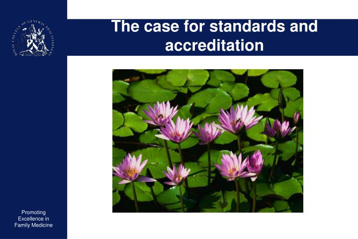 The case for standards and accreditation