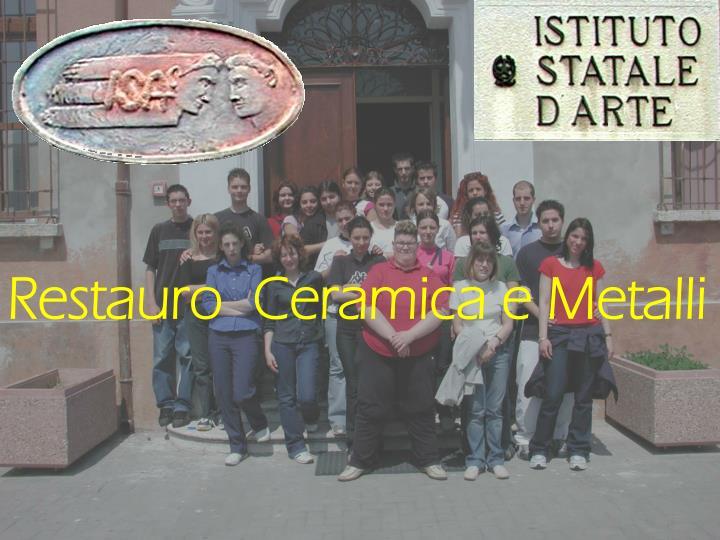 Restauro  Ceramica e Metalli