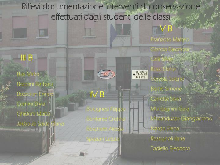 Rilievi documentazione interventi di conservazione  effettuati dagli studenti delle classi