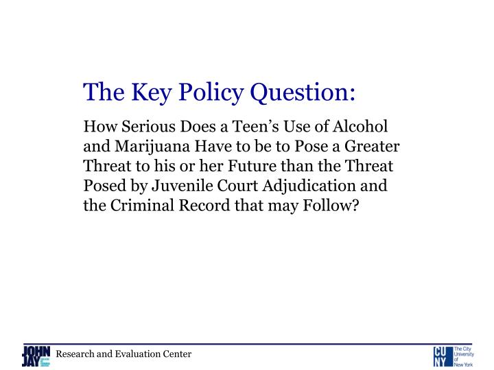 The Key Policy Question: