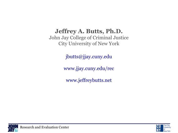 Jeffrey A. Butts, Ph.D.