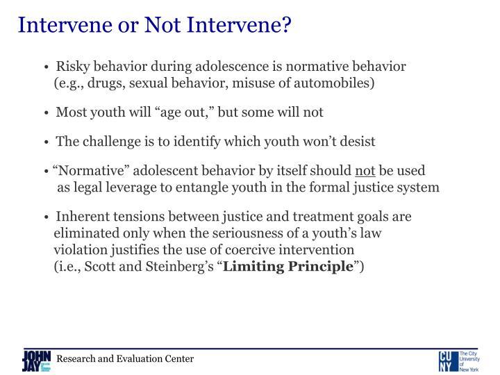 Intervene or Not Intervene?