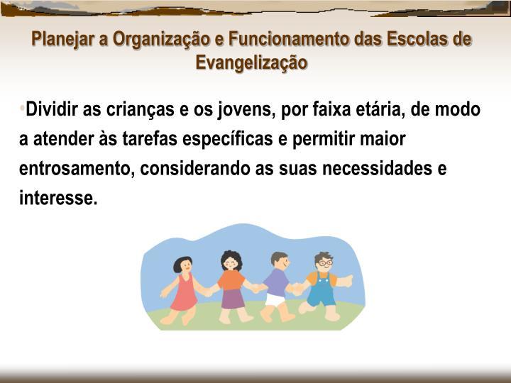 Planejar a Organização e Funcionamento das Escolas de Evangelização