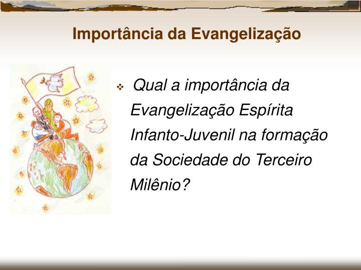 Qual a importância da Evangelização Espírita Infanto-Juvenil na formação da Sociedade do Terceiro Milênio?