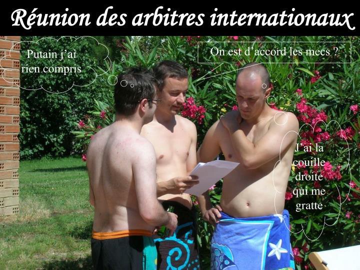 Réunion des arbitres internationaux