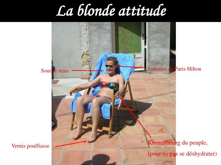 La blonde attitude