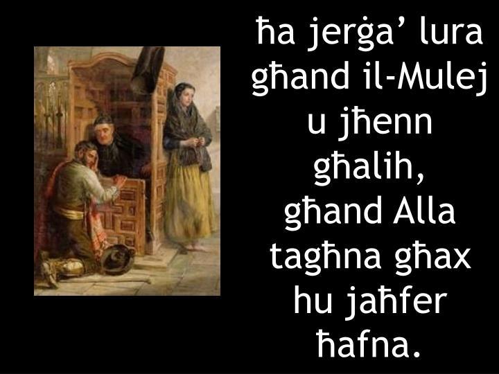 ħa jerġa' lura għand il-Mulej u jħenn għalih,
