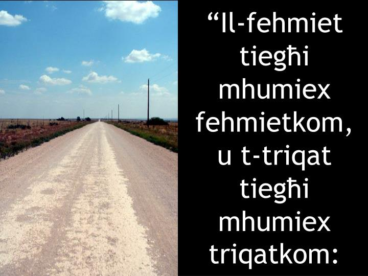 """""""Il-fehmiet tiegħi mhumiex fehmietkom,"""