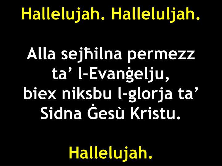 Hallelujah. Halleluljah.