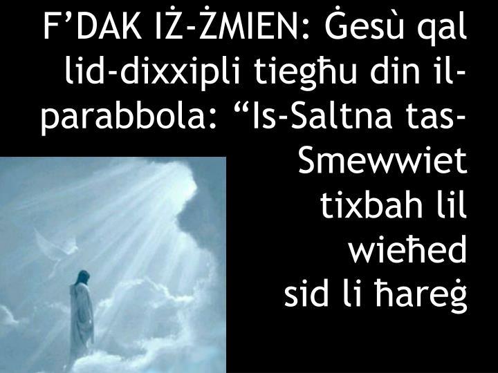 """F'DAK IŻ-ŻMIEN: Ġesù qal lid-dixxipli tiegħu din il-parabbola: """"Is-Saltna tas-Smewwiet"""