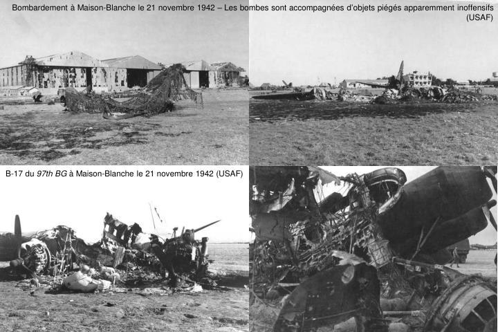 Bombardement à Maison-Blanche le 21 novembre 1942 – Les bombes sont accompagnées d
