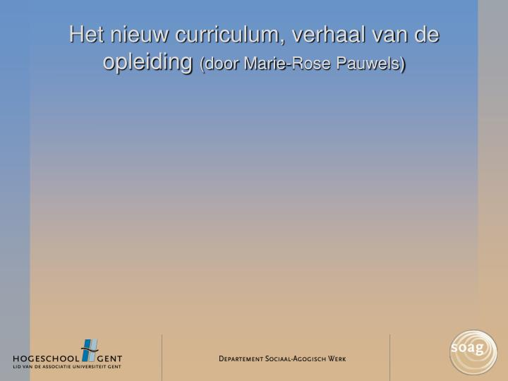 Het nieuw curriculum, verhaal van de opleiding