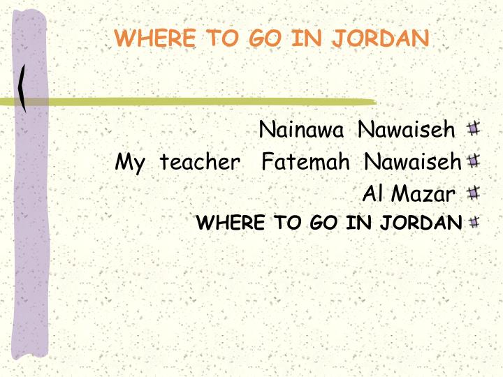 WHERE TO GO IN JORDAN