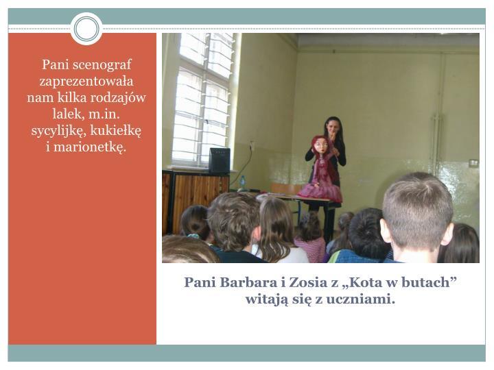 Pani scenograf zaprezentowała nam kilka rodzajów lalek, m.in. sycylijkę, kukiełkę    i marionetkę.