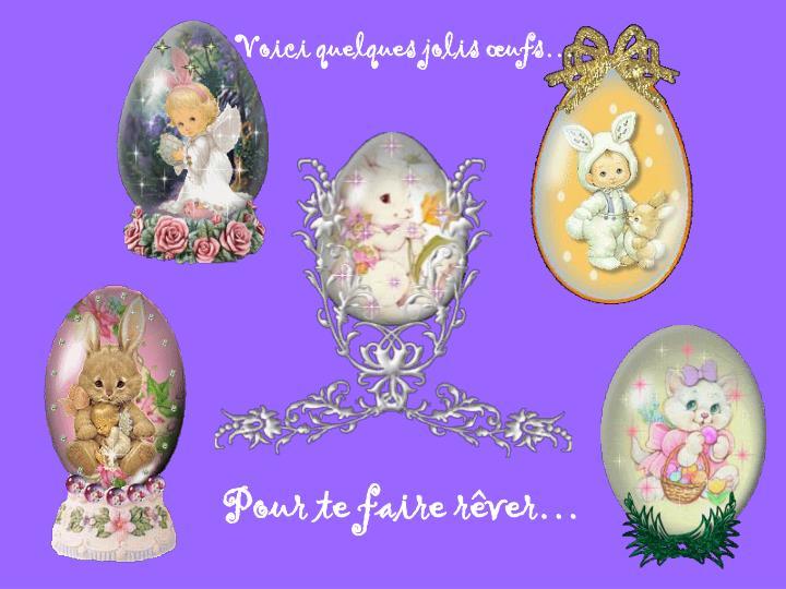 Voici quelques jolis œufs…