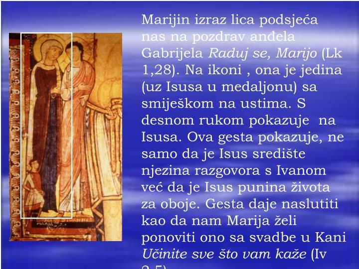 Marijin izraz lica podsjeća nas na pozdrav anđela Gabrijela