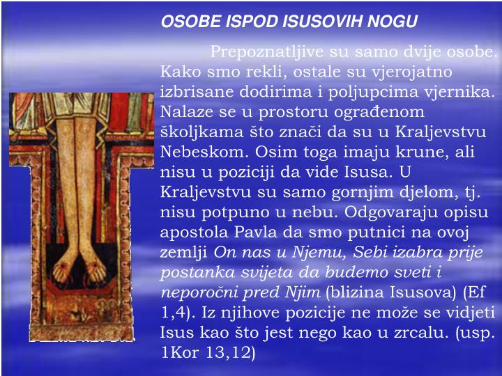 OSOBE ISPOD ISUSOVIH NOGU