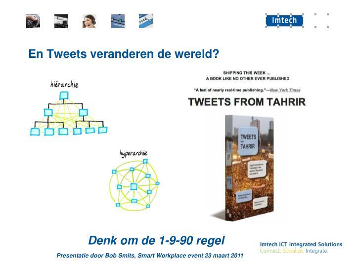 En Tweets veranderen de wereld?