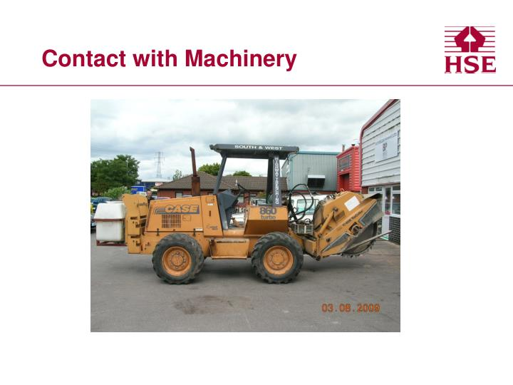 Contact with Machinery