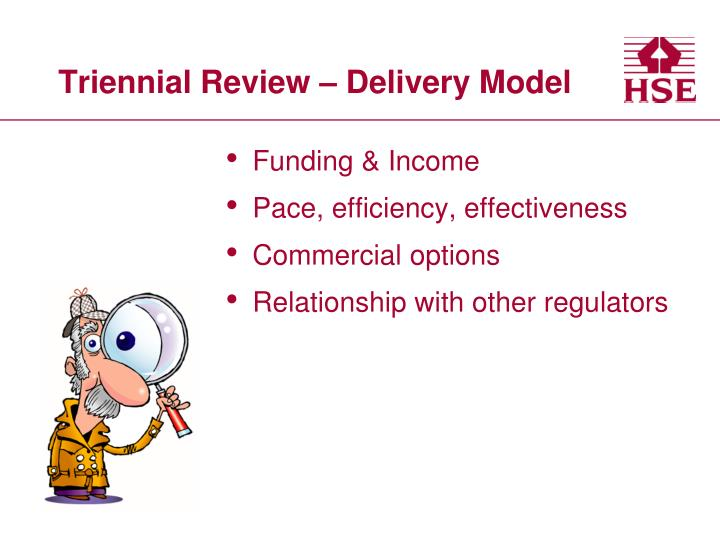 Triennial Review – Delivery Model