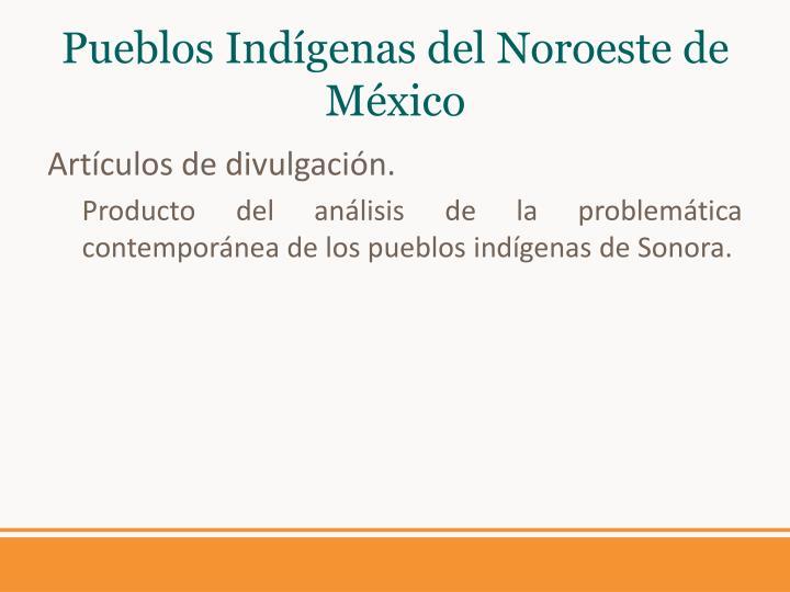 Pueblos Indígenas del Noroeste de México