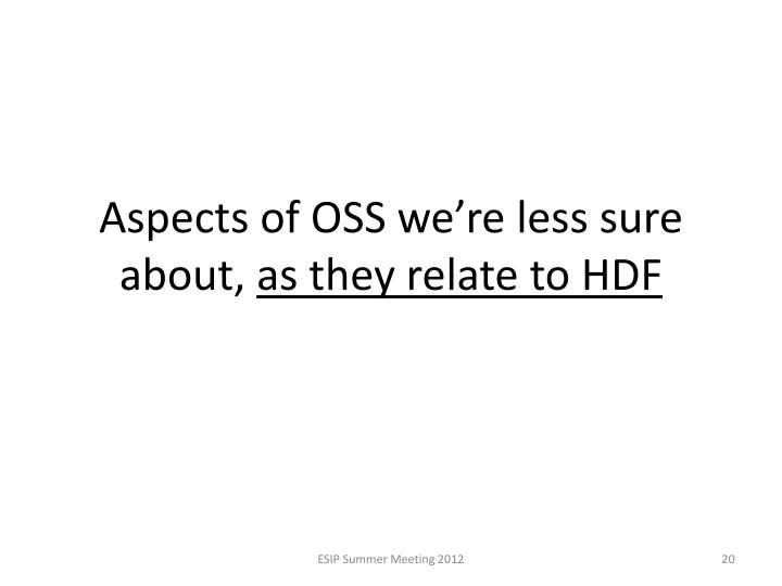 Aspects of OSS we're less sure about,