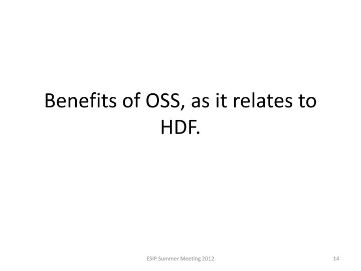 Benefits of OSS, as it relates to HDF.