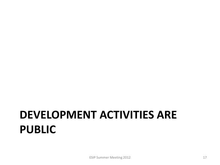 Development activities are public