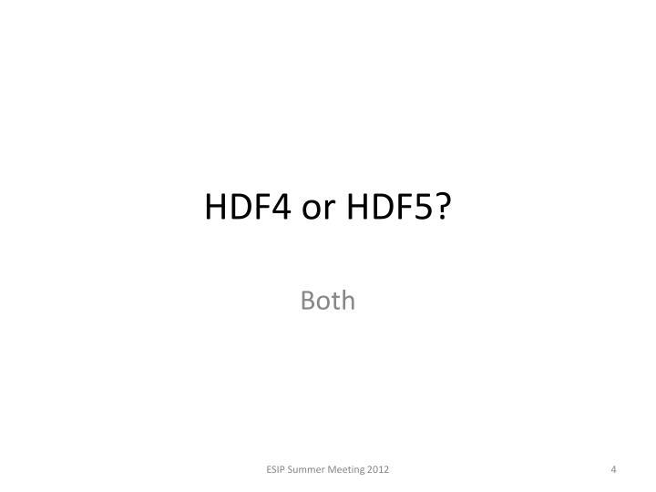 HDF4 or HDF5?