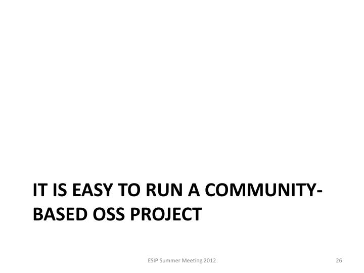 it is easy to run a community-based OSS project