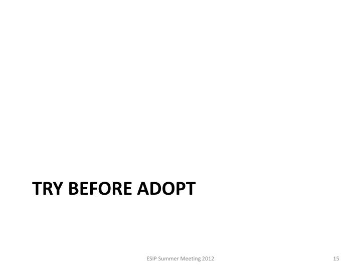 Try before adopt