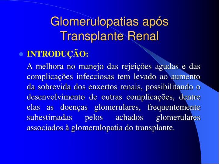 Glomerulopatias após Transplante Renal