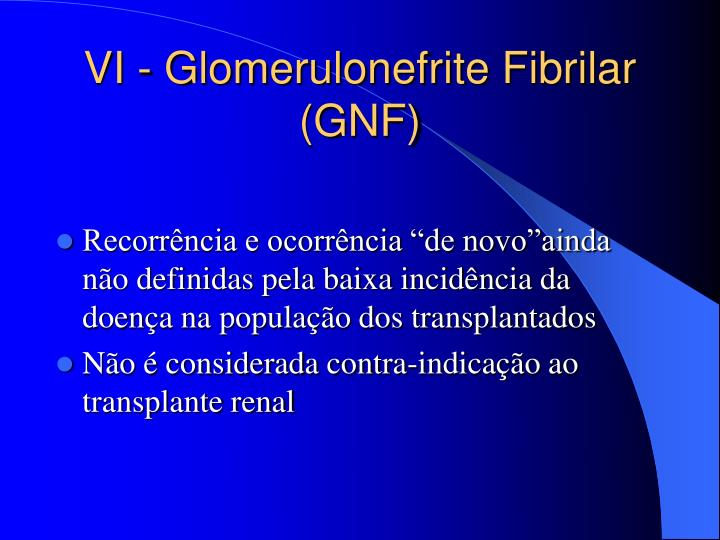 VI - Glomerulonefrite Fibrilar (GNF)