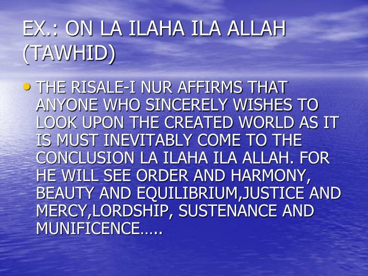 EX.: ON LA ILAHA ILA ALLAH (TAWHID)