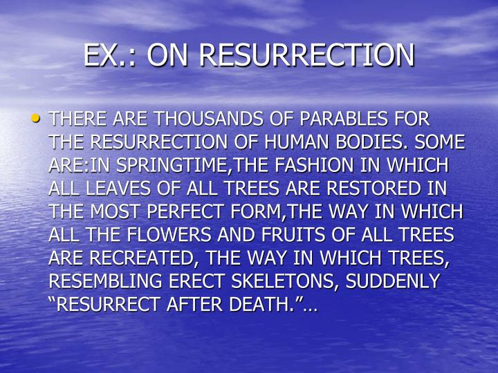 EX.: ON RESURRECTION