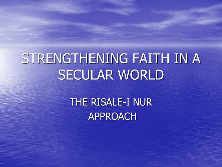 Strengthening faith in a secular world