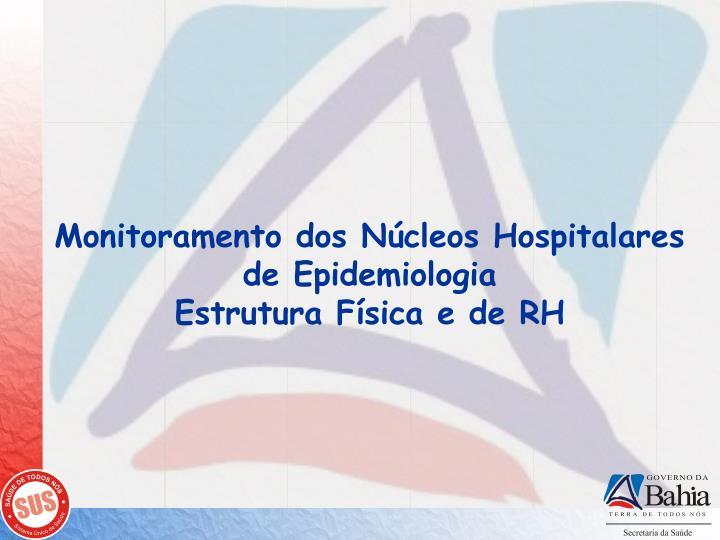 Monitoramento dos Núcleos Hospitalares de Epidemiologia