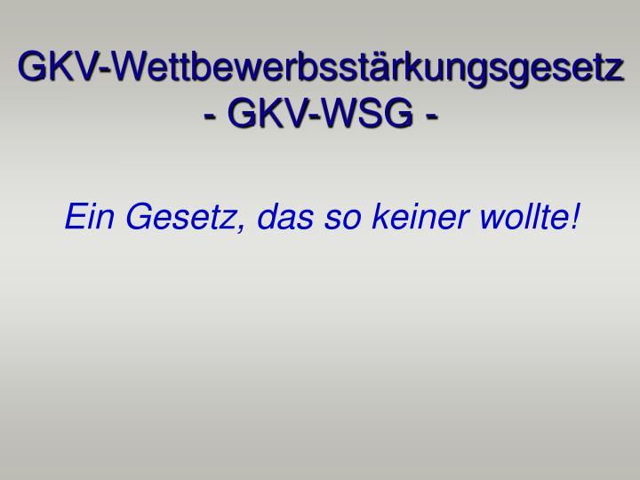 GKV-Wettbewerbsstärkungsgesetz