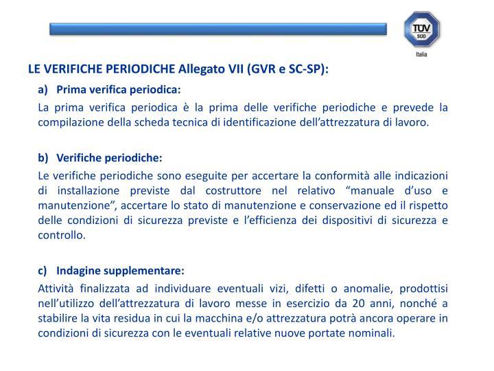 LE VERIFICHE PERIODICHE Allegato VII (GVR e SC-SP):