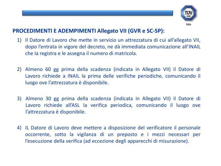 PROCEDIMENTI E ADEMPIMENTI Allegato VII (GVR e SC-SP):