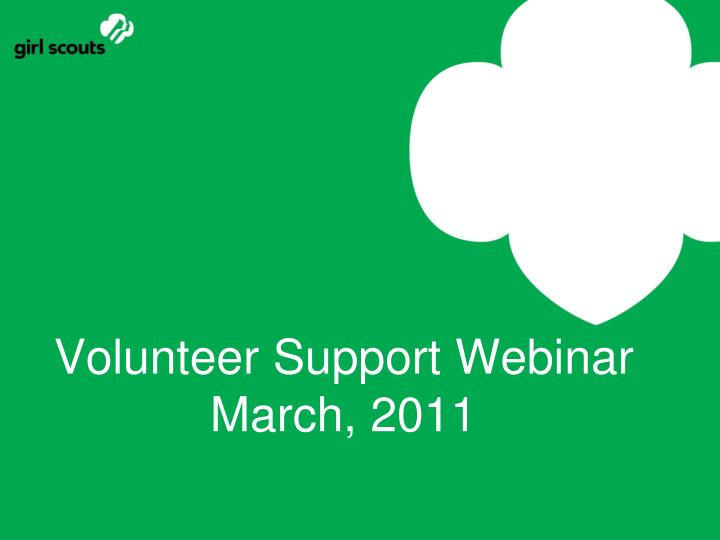Volunteer support webinar march 2011