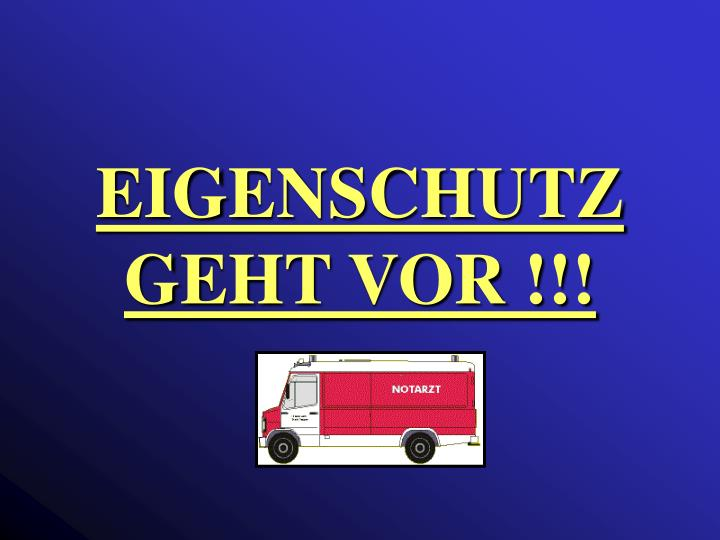 EIGENSCHUTZ GEHT VOR !!!