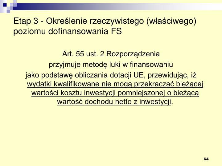 Etap 3 - Określenie rzeczywistego (właściwego) poziomu dofinansowania FS