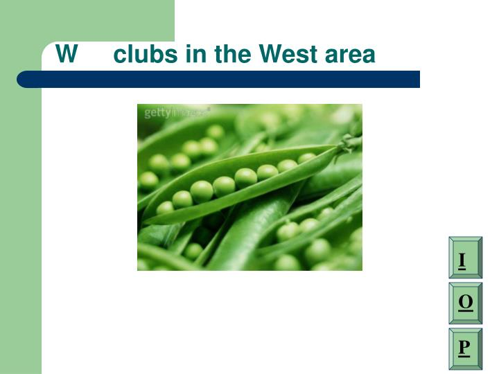 W     clubs in the West area