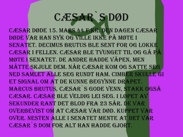 CÆSAR`S DØD