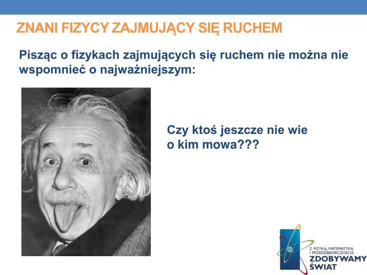 Znani fizycy zajmujący się ruchem