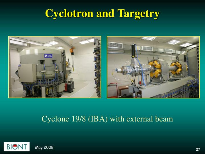Cyclotron and Targetry