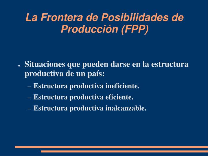 La Frontera de Posibilidades de Producción (FPP)